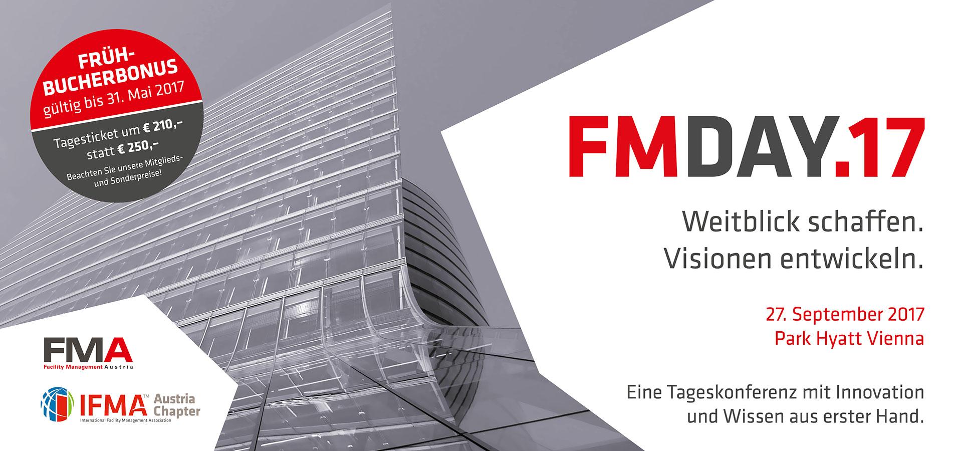 FM-Day 2017 Weitblick schaffen. Visionen entwickeln.. Save the Date 27. September 2017 Park Hyatt Vienna